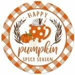 Pumpkin Spice Round Sign